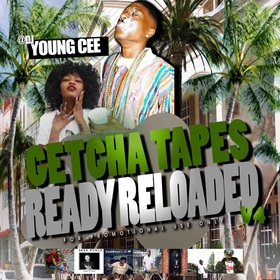 Dj young Cee- Getcha Tapes Ready Reloaded VOL 4 Dj Young Cee front cover