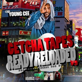 Dj young Cee- Getcha Tapes Ready Reloaded VOL 9 Dj Young Cee front cover