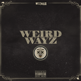 Weird Wayz (Hosted By Jay Fli) West Made Media front cover