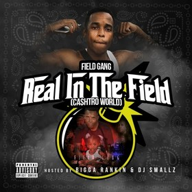 Real In The Field (Ca$htro World) Field Gang front cover