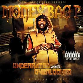 Underrated And Overlooked - Money Bag P Colossal Music Group front cover