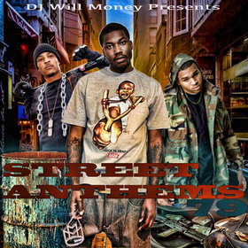 Street Anthems 79 DJ Will Money front cover