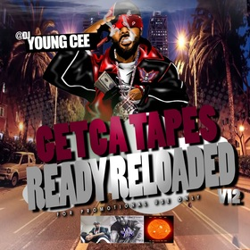 Dj young Cee- Getcha Tapes Ready Reloaded VOL 12 Dj Young Cee front cover