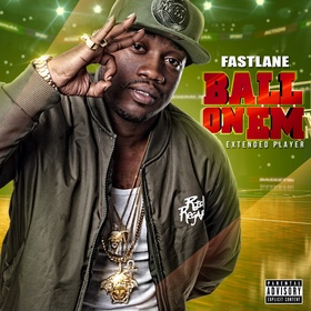 Ball On Em Ep OTB Fastlane front cover