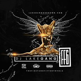 1st & 15th Vol. 6 DJ LakeGang front cover