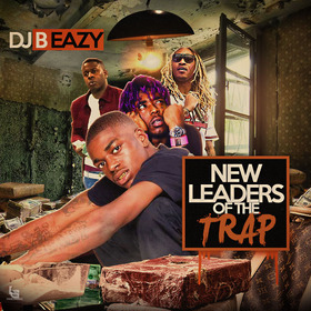 New Leaders Of The Trap DJ B Eazy front cover