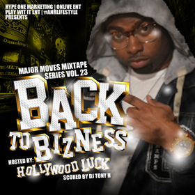 Back II Bizness Pt 7 Hosted By Hollywood Luck DJ Tony H front cover