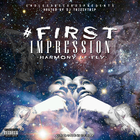 Harmony Le Fly x #FirstImpressions DJ Trizzy Trip front cover