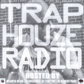 Trap House Radio Hosted By @AtlantaOGKK @Certifiedtapes DJ All Most Rare front cover
