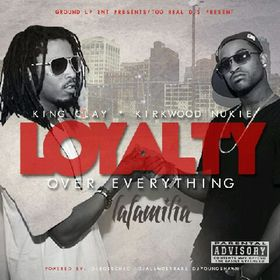 @KingClay22 & @KirkwoodNukie - Loyalty Over Everything  DJ All Most Rare front cover