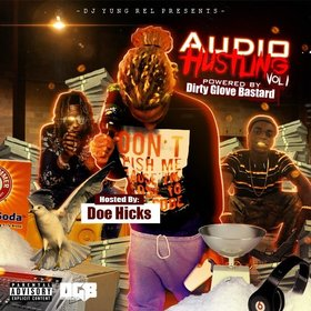 Audio Hustling Vol. 1 (Hosted By Doe Hicks) DJ Yung Rel front cover