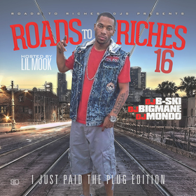 Roads To Riches Djs Presents Roads To Riches 16 Hosted By Lil Mook DJ B-Ski front cover