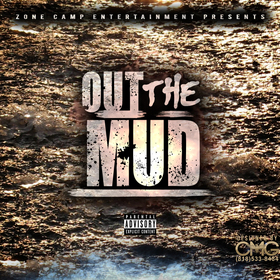 Zone Camp Ent. Presents Out The Mud Colossal Music Group front cover