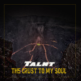 The Crust To My Soul Talnt front cover
