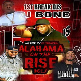 Alabama On The Rise Vol. 1 :: Hosted By Dj Bone Dj Trey Cash front cover
