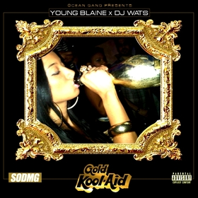Gold KoolAid (Hosted by DJ Wats) Young Blaine front cover
