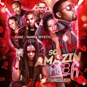So Amazin R&B 6 (#TaurusSeason Edition) DJ B-Ski front cover