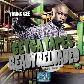 Dj young Cee- Getcha Tapes Ready Reloaded VOL 19 Dj Young Cee front cover