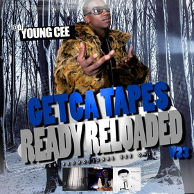 Dj young Cee- Getcha Tapes Ready Reloaded VOL 23 Dj Young Cee front cover