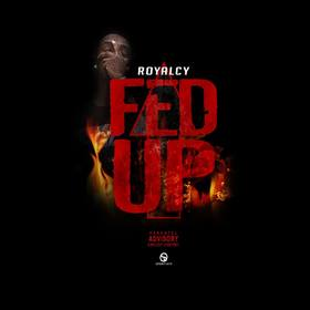 Fed Up [Single] Royalcy front cover
