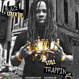 Still Trappin 2 Blaze Stack Up front cover