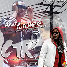 Certified Track Runnerz 9 Hosted By Bj Bowers Dj Tony Pot front cover