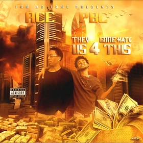 They Gone Hate Us 4 This Ace & Pbc front cover
