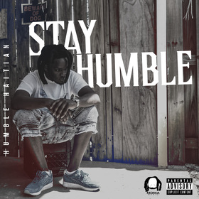 Stay Humble Humble Haitian front cover