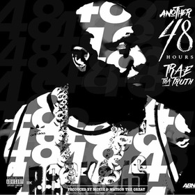 Another 48 Hours Trae Tha Truth front cover