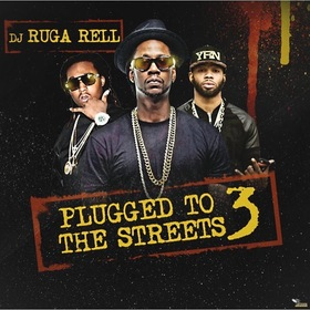 Plugged To The Streets 3 DJ Ruga Rell front cover