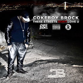 These Streets Don't Love U Coke Boy Brock front cover