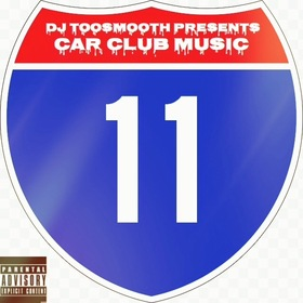 Car Club Music 11 (Travis Scott, Young Dolph, Kodak Black, Moneybagg Yo, Lil Uzi Vert, 21 Savage, Young Stunnaz & More) DJ TooSmooth front cover