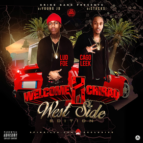 Welcome 2 Chiraq: West Side Edition (Lud Foe & Cago Leek) DJ Young JD front cover