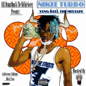 Nikee Turbo - Yung Bull The Mixtape (Part 2) Heavy G front cover