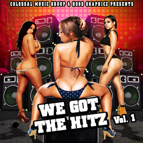 We Got The Hitz Vol.1 Presented By Colossal Music Group X Hood Graphicz Colossal Music Group front cover