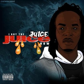 I Got The Juice Now Juice front cover