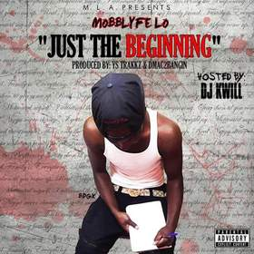 Just The Beginning MobbLyfeLo front cover