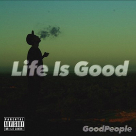 Life is Good GoodPeople front cover