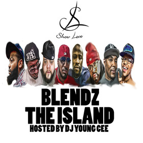 Blendz- The Island Hosted By Dj Young Cee Dj Young Cee front cover