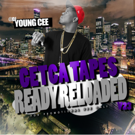 Dj young Cee- Getcha Tapes Ready Reloaded VOL 23 Mixtape Dj Young Cee front cover