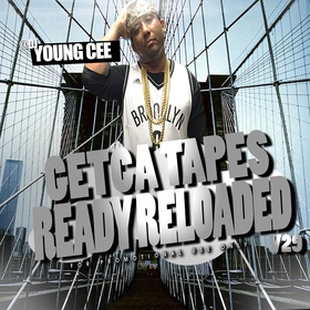 Dj young Cee- Getcha Tapes Ready Reloaded VOL 29 Dj Young Cee front cover