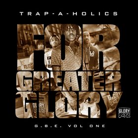 G.B.E.: For Greater Glory Trap-A-Holics front cover