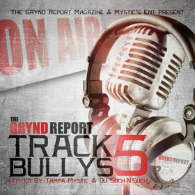 The Grynd Report: Track Bully's 5 Tampa Mystic front cover