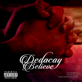 Believe DEDACAY (@therealdedacay) front cover