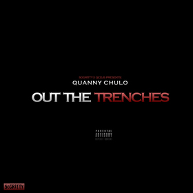 Out The Trenches Quanny Chulo front cover