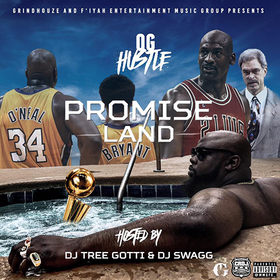 OG Hustle - Promise Land hosted by Dj Swagg & Dj Tree Gotti Rapjuggernaut front cover