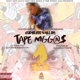 God Bless'n All Da Tape Niggas 2 Hosted By Bo$$Game Dj Tony Pot front cover