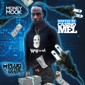 Plug To The Socket 3 (Hosted By Casino Mel) DJ Money Mook front cover