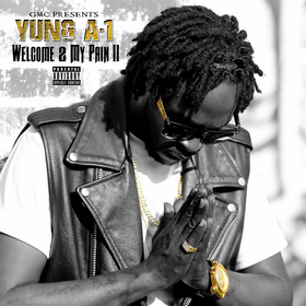 Yung A-1 - Welcome 2 My Pain 2 Colossal Music Group front cover