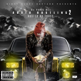 Audio Hustling 2 (Hosted By Thr33) DJ Yung Rel front cover